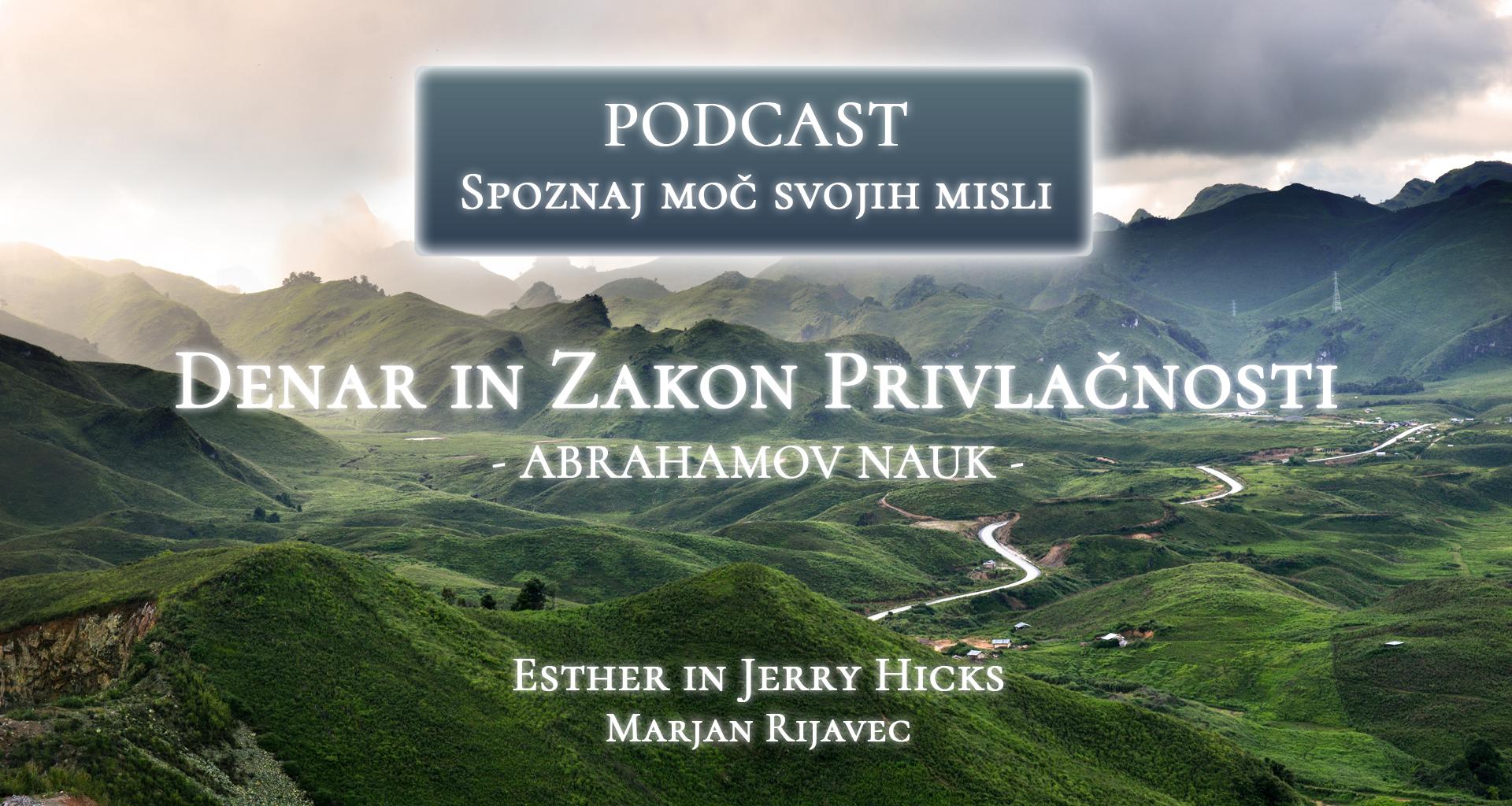 Denar in zakon privlačnosti abrahamov nauk esther in jerry hicks podcast marjan rijavec